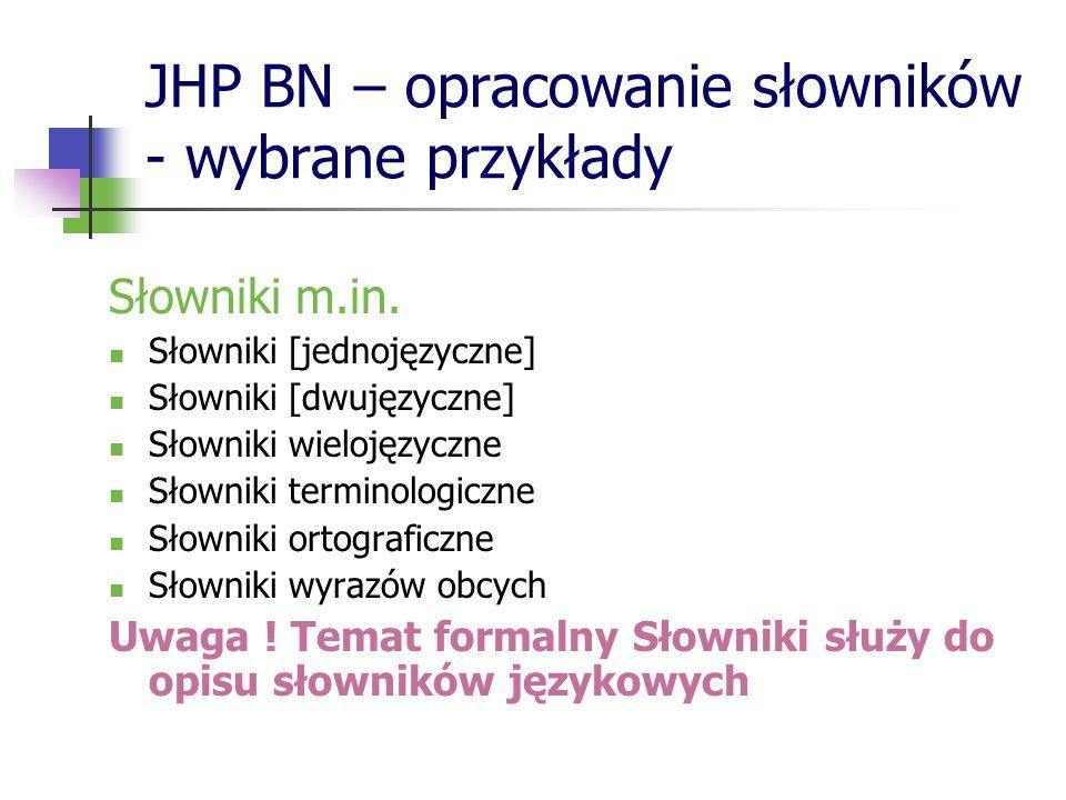 JHP BN – opracowanie słowników - wybrane przykłady