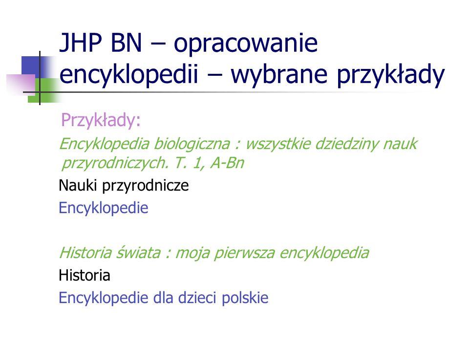 JHP BN – opracowanie encyklopedii – wybrane przykłady