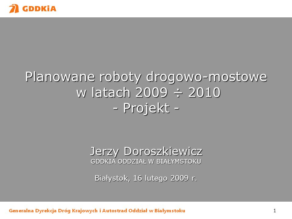 Planowane roboty drogowo-mostowe w latach 2009 ÷ 2010 - Projekt -