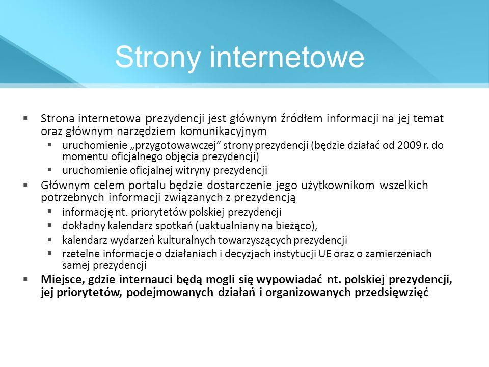 Strony internetowe Strona internetowa prezydencji jest głównym źródłem informacji na jej temat oraz głównym narzędziem komunikacyjnym.