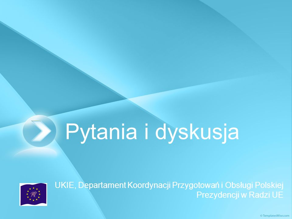 Pytania i dyskusja UKIE, Departament Koordynacji Przygotowań i Obsługi Polskiej Prezydencji w Radzi UE.