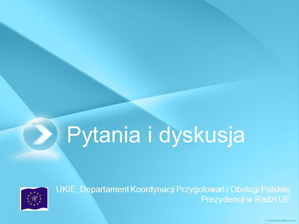 Pytania i dyskusjaUKIE, Departament Koordynacji Przygotowań i Obsługi Polskiej Prezydencji w Radzi UE.