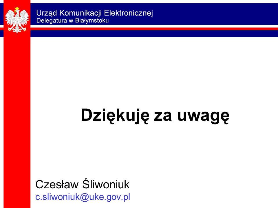 Czesław Śliwoniuk c.sliwoniuk@uke.gov.pl