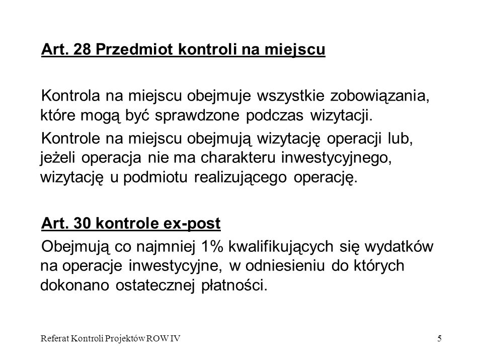 Art. 28 Przedmiot kontroli na miejscu