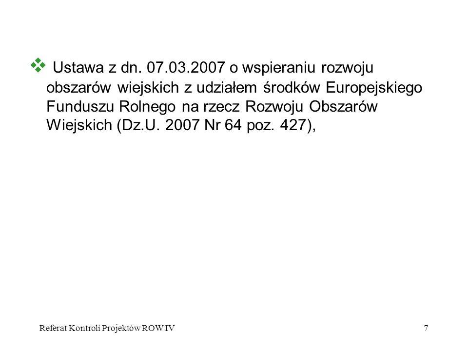 Ustawa z dn. 07.03.2007 o wspieraniu rozwoju obszarów wiejskich z udziałem środków Europejskiego Funduszu Rolnego na rzecz Rozwoju Obszarów Wiejskich (Dz.U. 2007 Nr 64 poz. 427),