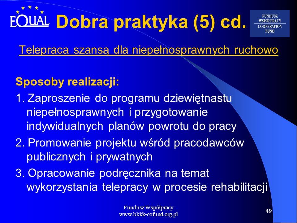 Dobra praktyka (5) cd. Telepraca szansą dla niepełnosprawnych ruchowo