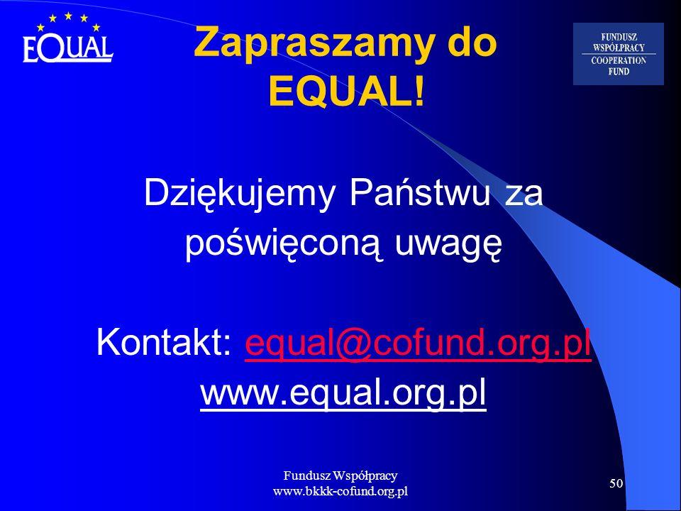 Zapraszamy do EQUAL! Dziękujemy Państwu za poświęconą uwagę
