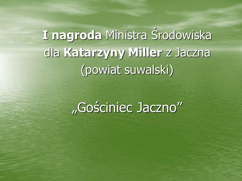 """""""Gościniec Jaczno I nagroda Ministra Środowiska"""