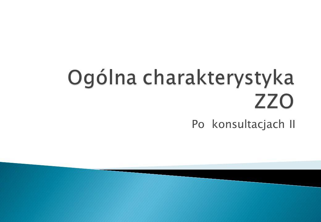 Ogólna charakterystyka ZZO
