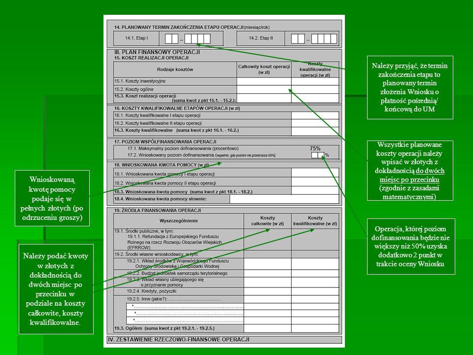 Należy przyjąć, że termin zakończenia etapu to planowany termin złożenia Wniosku o płatność pośrednią/ końcową do UM