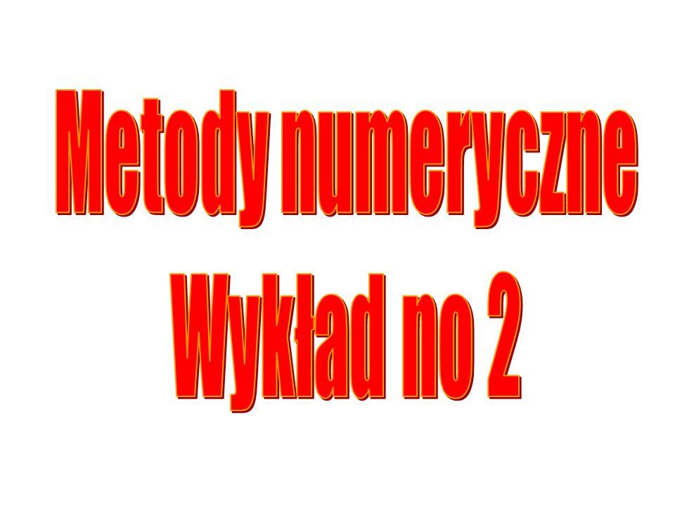 Metody numeryczne Wykład no 2
