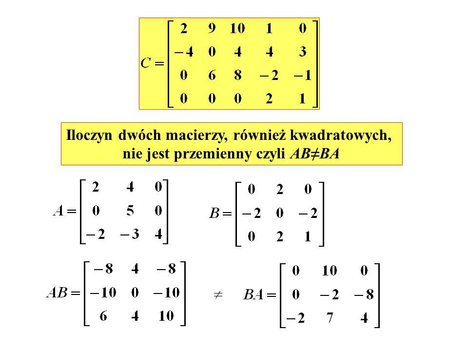 Iloczyn dwóch macierzy, również kwadratowych,