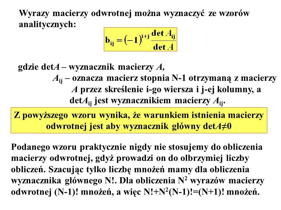 Wyrazy macierzy odwrotnej można wyznaczyć ze wzorów analitycznych: