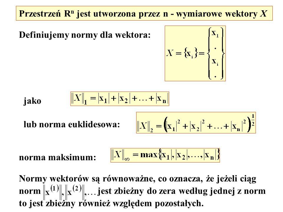 Przestrzeń Rn jest utworzona przez n - wymiarowe wektory X