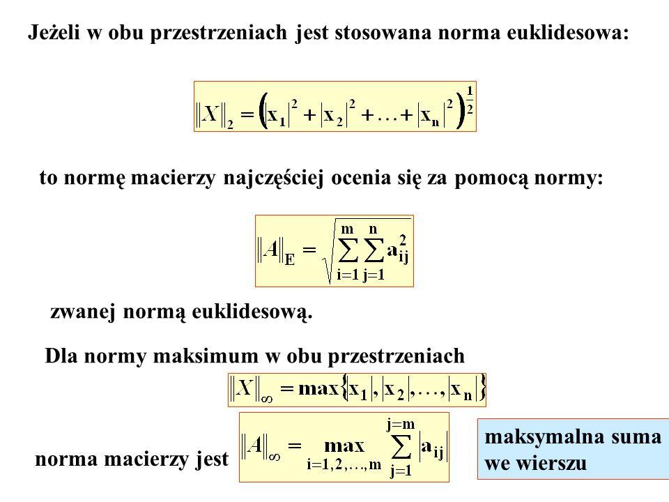 Jeżeli w obu przestrzeniach jest stosowana norma euklidesowa: