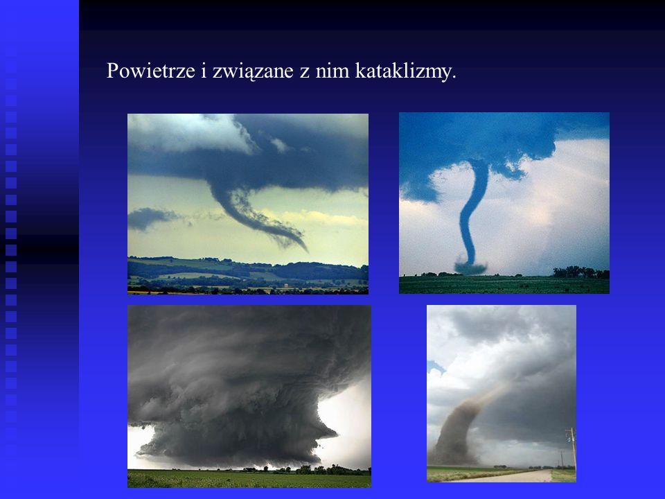 Powietrze i związane z nim kataklizmy.
