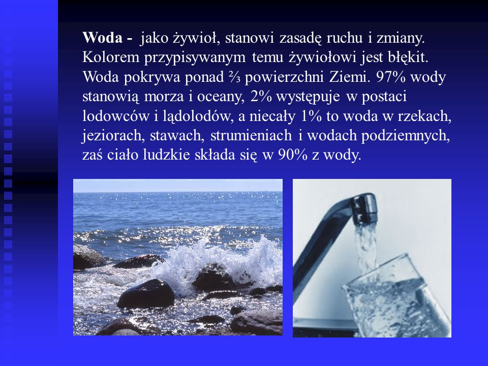 Woda - jako żywioł, stanowi zasadę ruchu i zmiany
