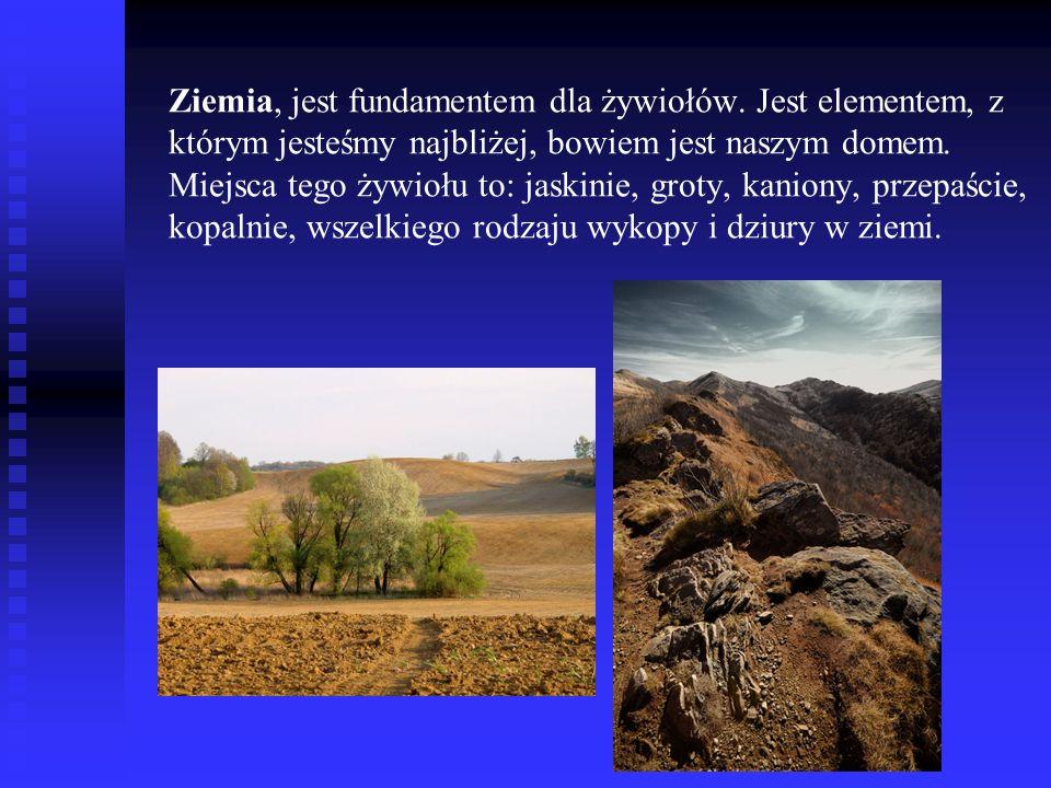 Ziemia, jest fundamentem dla żywiołów