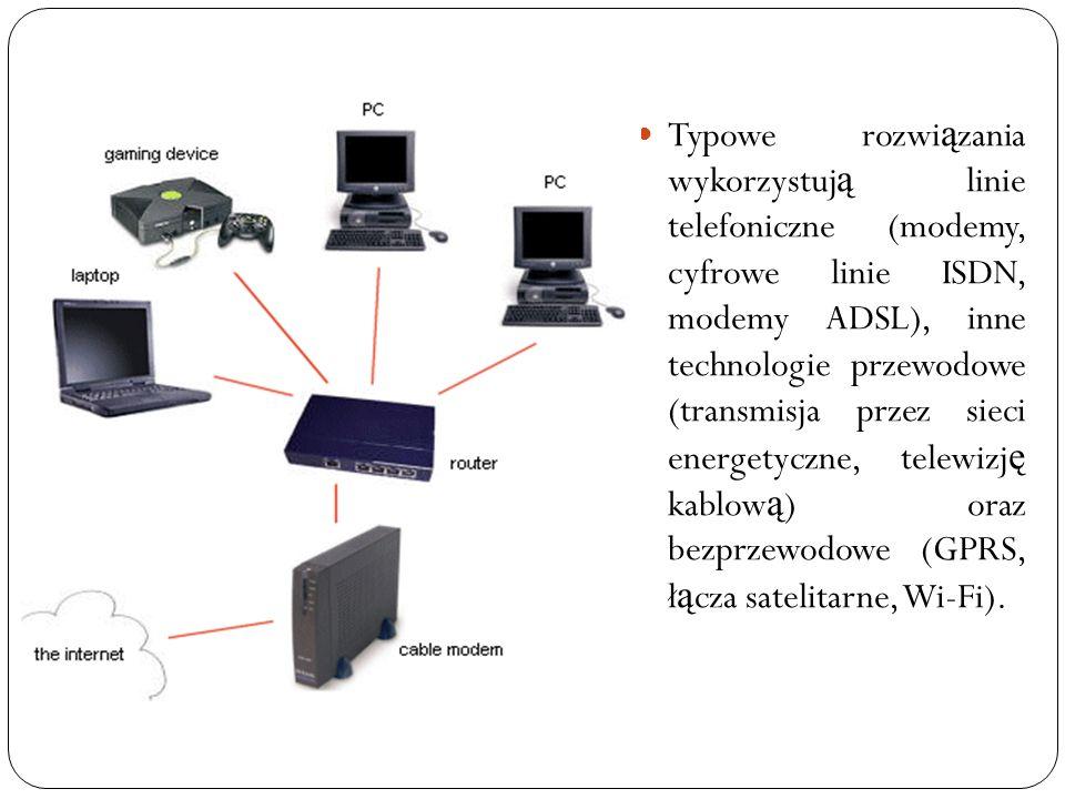 Typowe rozwiązania wykorzystują linie telefoniczne (modemy, cyfrowe linie ISDN, modemy ADSL), inne technologie przewodowe (transmisja przez sieci energetyczne, telewizję kablową) oraz bezprzewodowe (GPRS, łącza satelitarne, Wi-Fi).