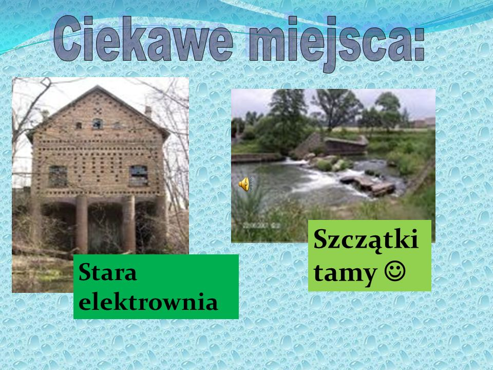 Ciekawe miejsca: Szczątki tamy  Stara elektrownia