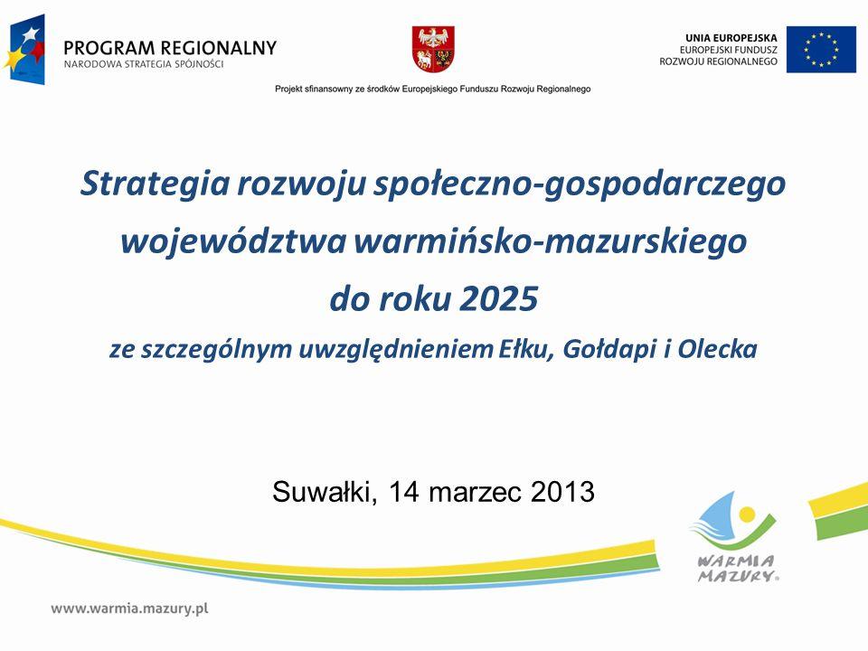 Strategia rozwoju społeczno-gospodarczego województwa warmińsko-mazurskiego do roku 2025 ze szczególnym uwzględnieniem Ełku, Gołdapi i Olecka