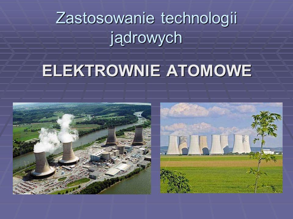 Zastosowanie technologii jądrowych