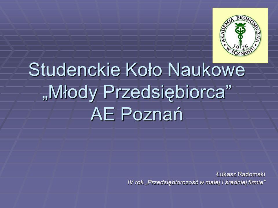 """Studenckie Koło Naukowe """"Młody Przedsiębiorca AE Poznań"""