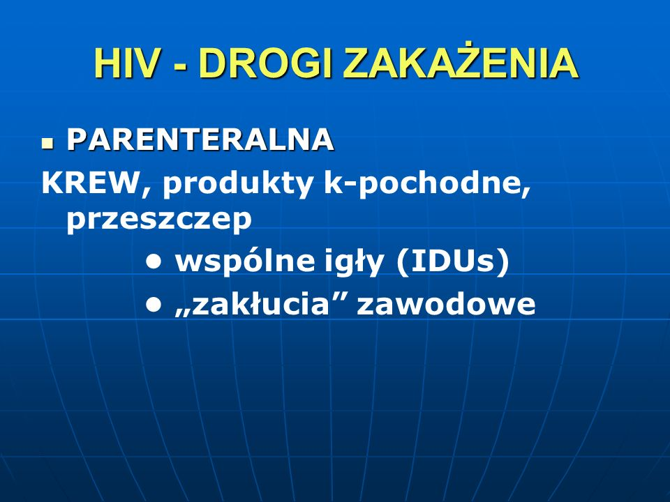 HIV - DROGI ZAKAŻENIA PARENTERALNA