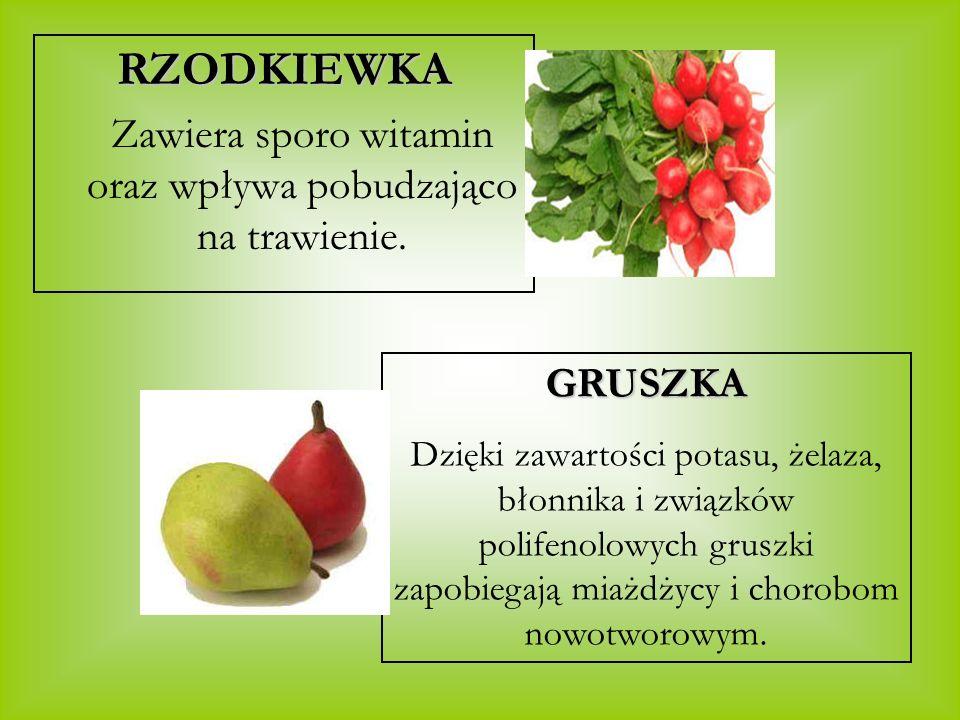 Zawiera sporo witamin oraz wpływa pobudzająco na trawienie.