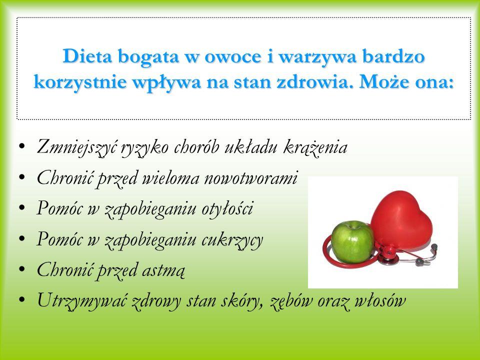 Dieta bogata w owoce i warzywa bardzo korzystnie wpływa na stan zdrowia. Może ona: