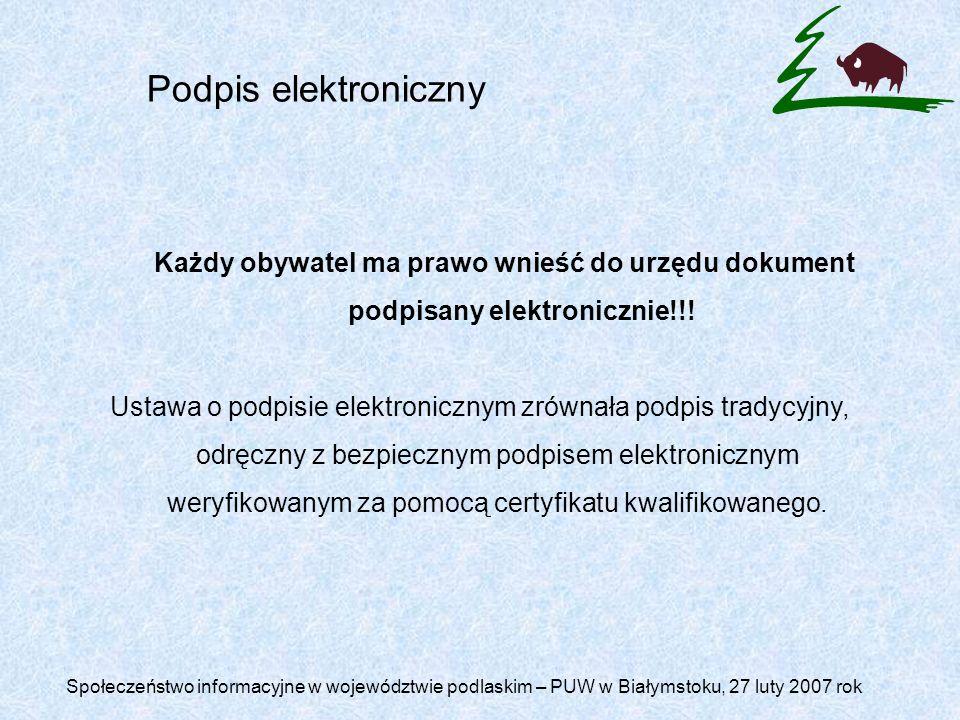 Podpis elektroniczny Każdy obywatel ma prawo wnieść do urzędu dokument podpisany elektronicznie!!!