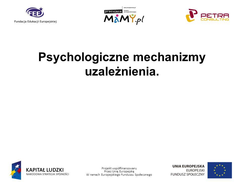 Psychologiczne mechanizmy uzależnienia.