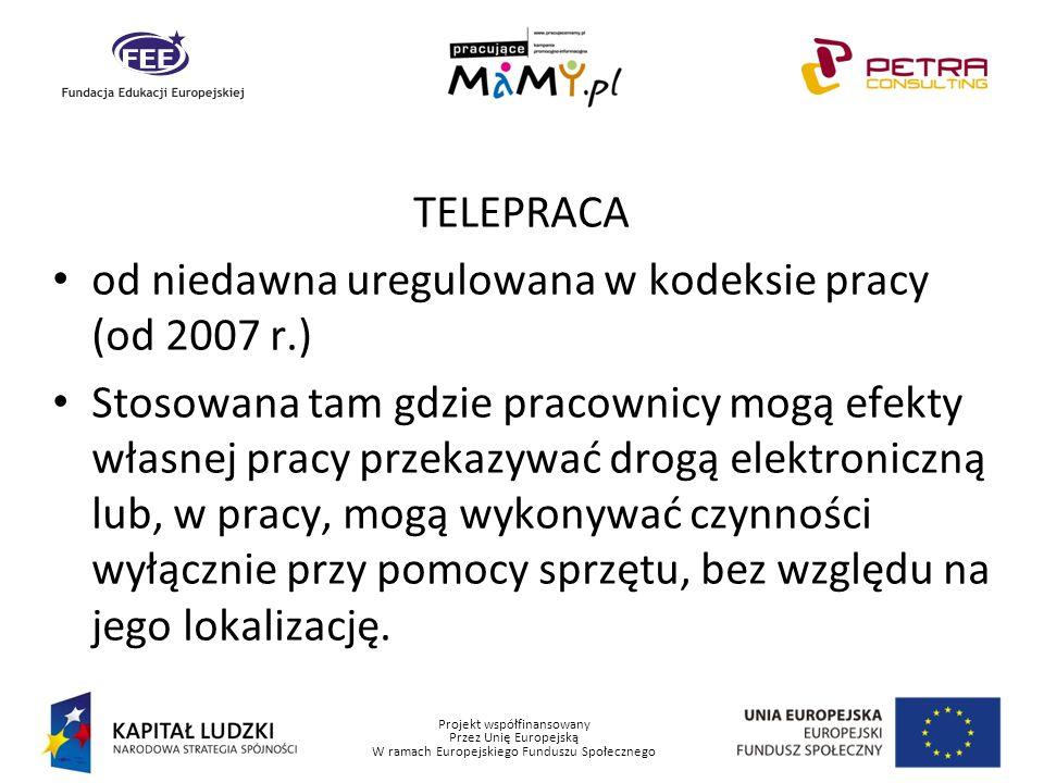 TELEPRACA od niedawna uregulowana w kodeksie pracy (od 2007 r.)