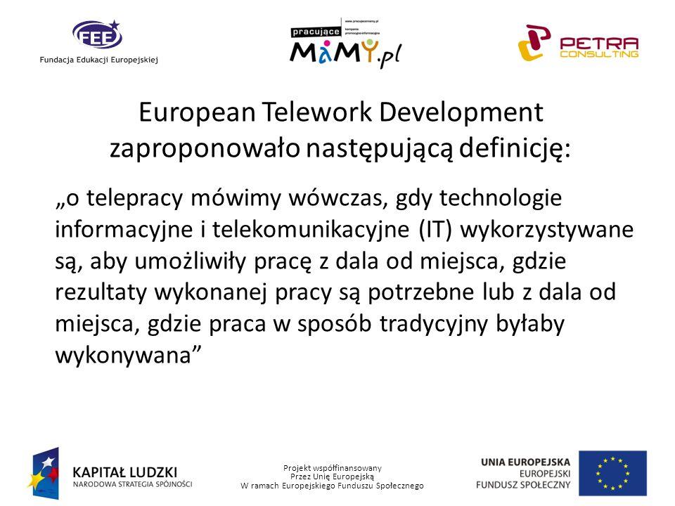 European Telework Development zaproponowało następującą definicję: