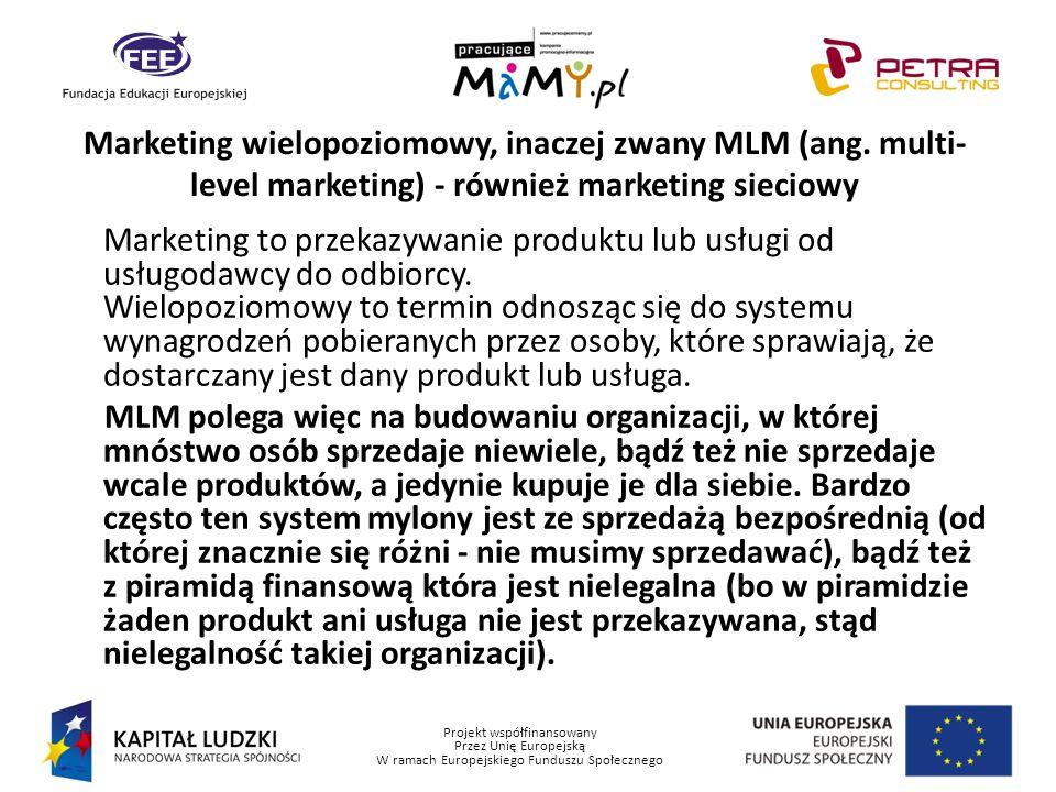 Marketing wielopoziomowy, inaczej zwany MLM (ang