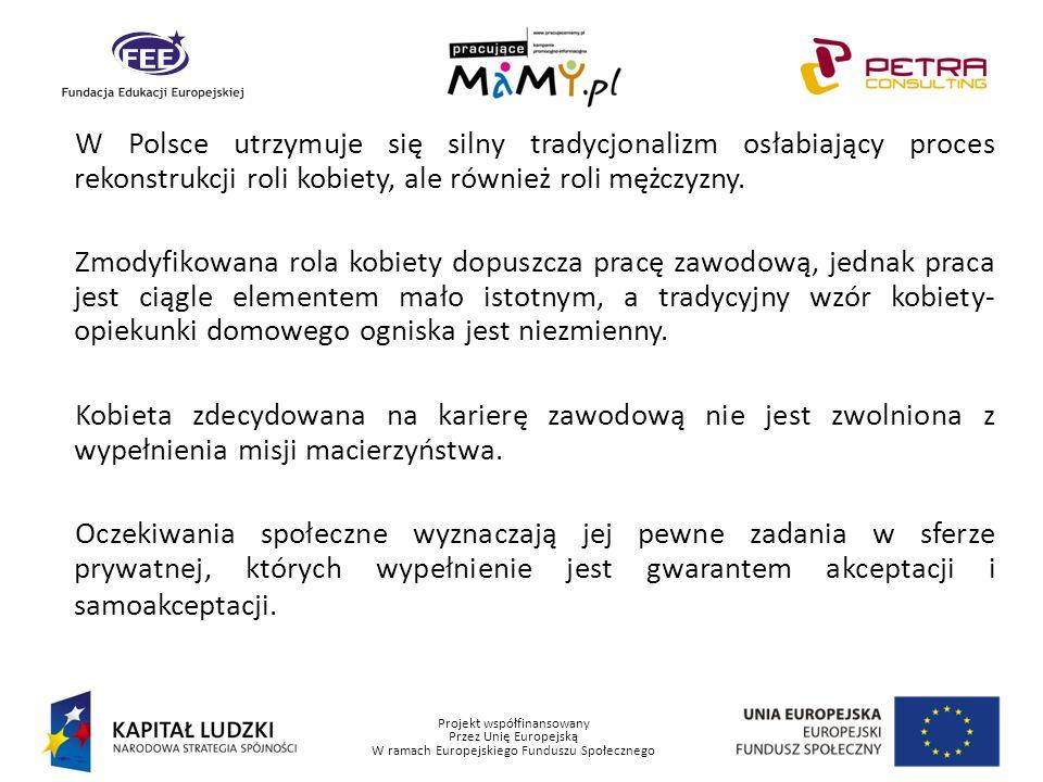 W Polsce utrzymuje się silny tradycjonalizm osłabiający proces rekonstrukcji roli kobiety, ale również roli mężczyzny.