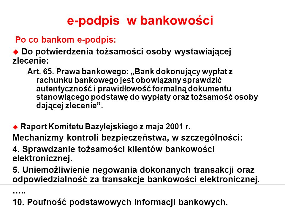 e-podpis w bankowości Po co bankom e-podpis: