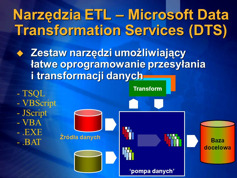 Narzędzia ETL – Microsoft Data Transformation Services (DTS)