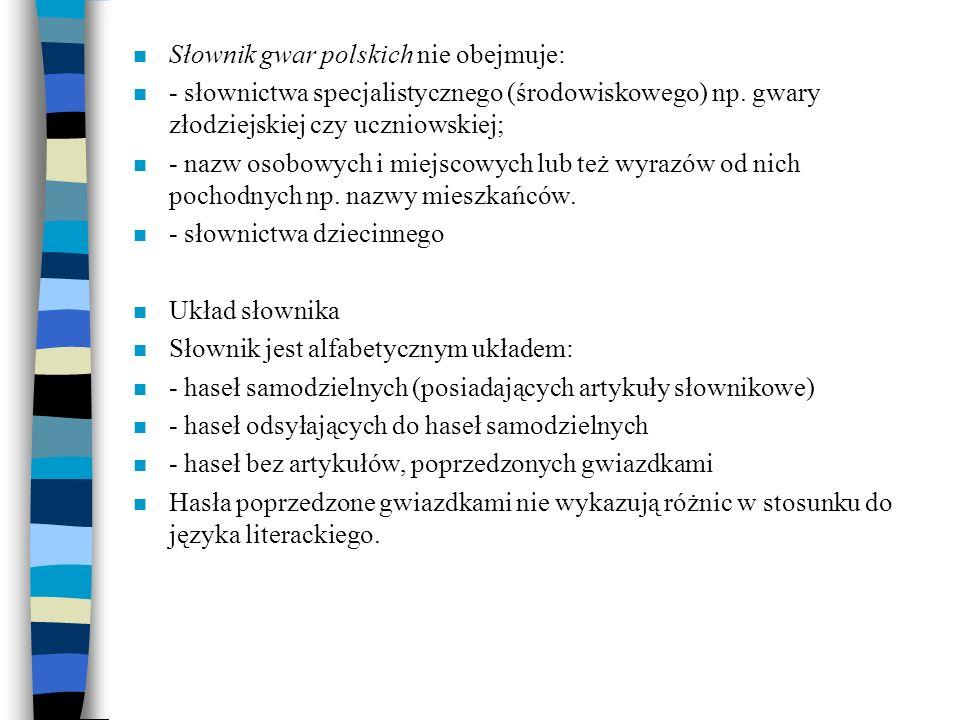 Słownik gwar polskich nie obejmuje:
