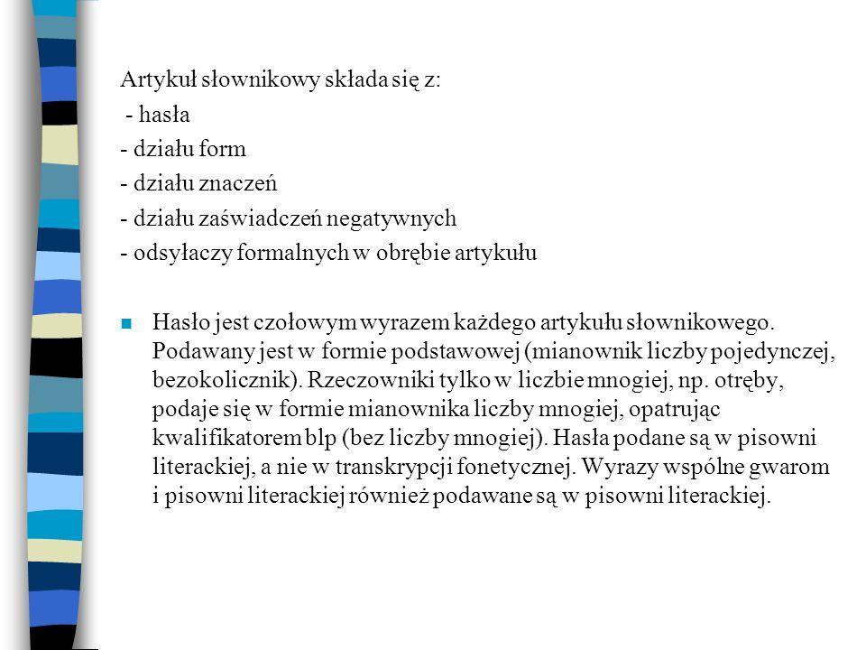 Artykuł słownikowy składa się z: - działu form - działu znaczeń