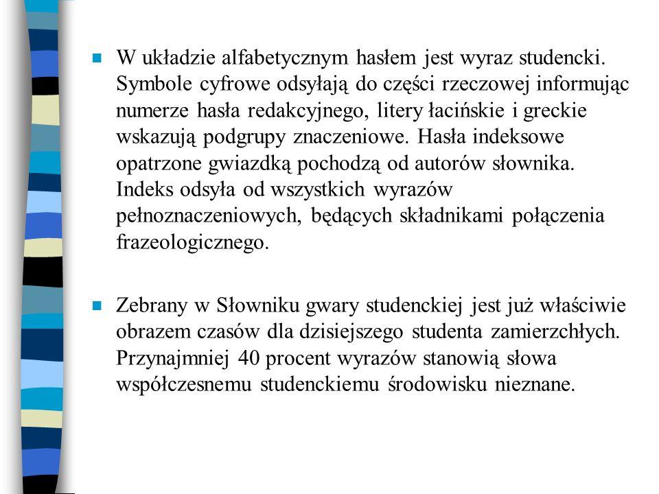 W układzie alfabetycznym hasłem jest wyraz studencki