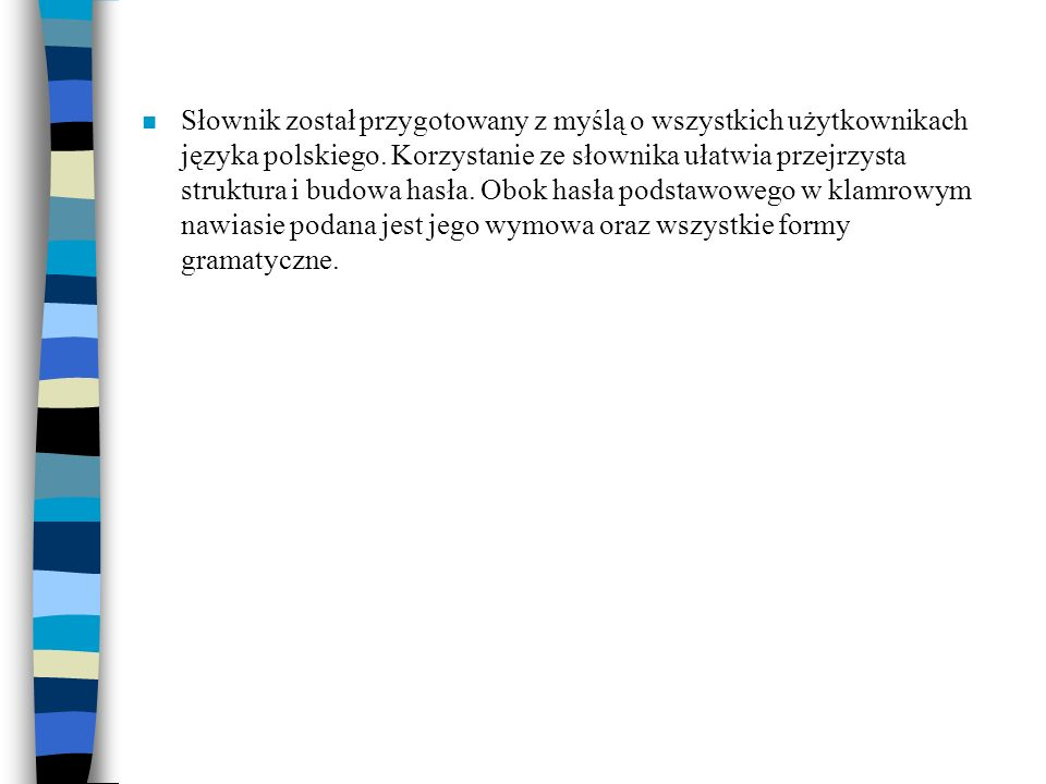 Słownik został przygotowany z myślą o wszystkich użytkownikach języka polskiego.