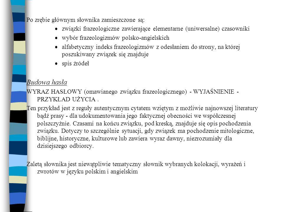 Budowa hasła Po zrębie głównym słownika zamieszczone są: