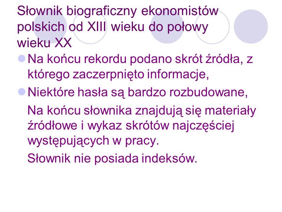 Słownik biograficzny ekonomistów polskich od XIII wieku do połowy wieku XX