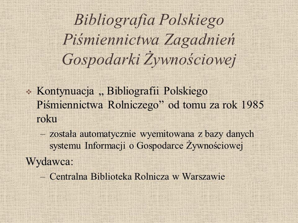 Bibliografia Polskiego Piśmiennictwa Zagadnień Gospodarki Żywnościowej
