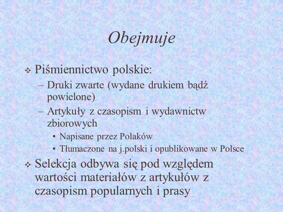Obejmuje Piśmiennictwo polskie: