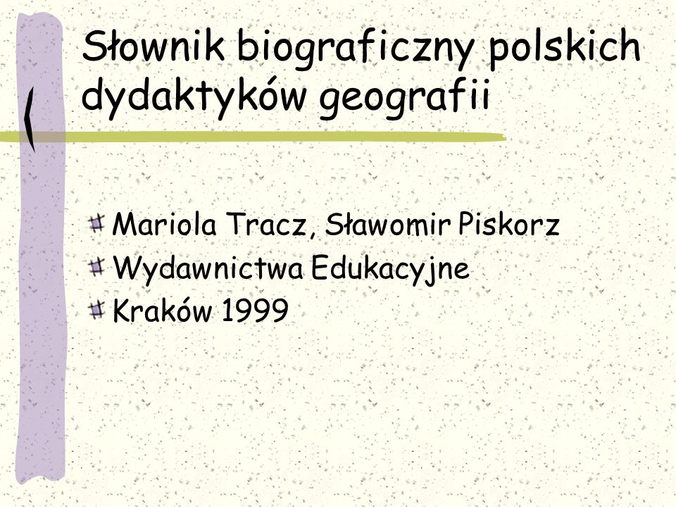 Słownik biograficzny polskich dydaktyków geografii