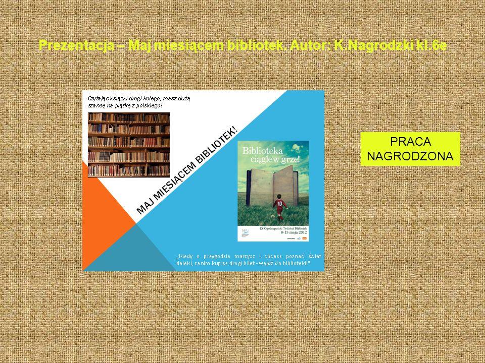 Prezentacja – Maj miesiącem bibliotek. Autor: K.Nagrodzki kl.6e
