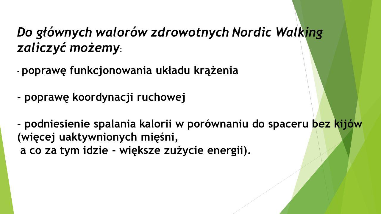 Do głównych walorów zdrowotnych Nordic Walking zaliczyć możemy: - poprawę funkcjonowania układu krążenia