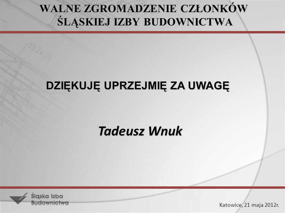Tadeusz Wnuk WALNE ZGROMADZENIE CZŁONKÓW ŚLĄSKIEJ IZBY BUDOWNICTWA